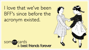 girlfriends-nbc-best-friends-forever-bff-ecards-someecards